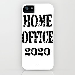 HOME OFFICE 2020 iPhone Case