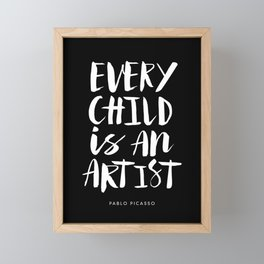 Every Child is an Artist Pablo Picasso black and white typography quote home room wall decor Framed Mini Art Print