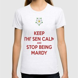 Keep Thi Sen Calm And Stop Being Mardy T-shirt