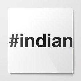 INDIAN Metal Print