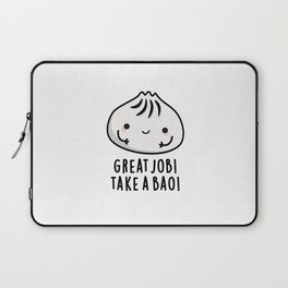 Great Job Take A Bao Cute Dimsum Pun Laptop Sleeve