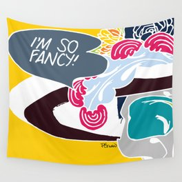 I'm so fancy Wall Tapestry