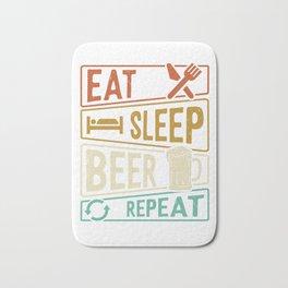 Eat Sleep Beer Repeat beer lovers Bath Mat