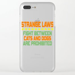 """Strange Laws Fight Between Cats and Dogs Are Prohibited"" tee design for you! Makes a cool gift!  Clear iPhone Case"