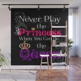 Never Play the Princess (Black) Wall Mural