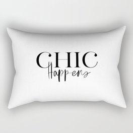 Chic Happens, Female Quote Poster, Art, Modern Wall Art, French Art, Fashion Printable Rectangular Pillow