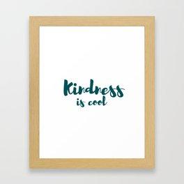 Kindness is cool Framed Art Print