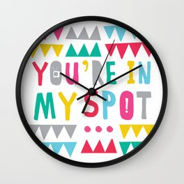 You're in My Spot Wall Clock