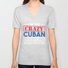 I'm The Crazy Cuban Everyone Warned You Before Cuba Unisex V-Neck