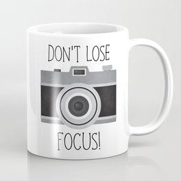 Don't Lose Focus! Coffee Mug