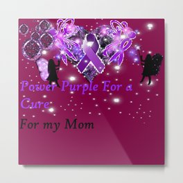 Power Purple For a Cure - For My Mom - Fantasy Metal Print