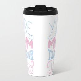 Take Your Time MOM's Travel Mug