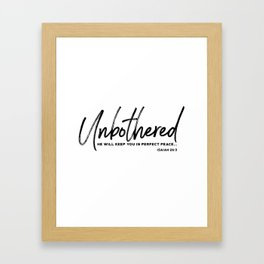 Unbothered - Isaiah 26:3 Framed Art Print