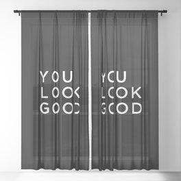 You look good Sheer Curtain