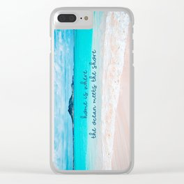 """""""Home is where the ocean meets the shore"""" quote Hawaii turquoise ocean & sandy beach Clear iPhone Case"""