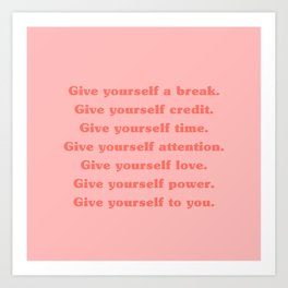Give yourself... Art Print