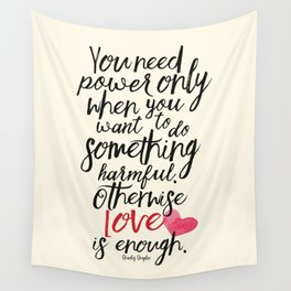 Love is enough - Chaplin sentence Illustration, motivation, inspirational quote Wall Tapestry