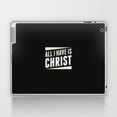 All I Have Is Christ Laptop & iPad Skin
