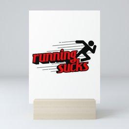Running Sucks Mini Art Print