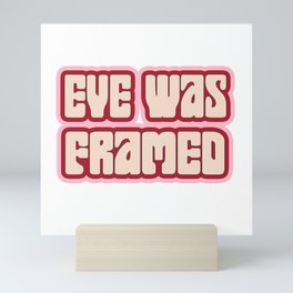 Eve Was Framed Mini Art Print