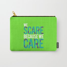 We Scare Because We Care Carry-All Pouch