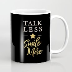 Talk Less, Smile More Mug