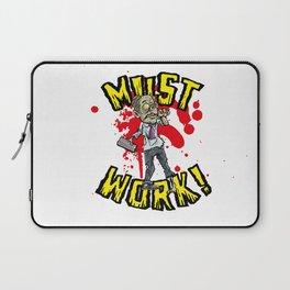 Must work zombie office worker Laptop Sleeve