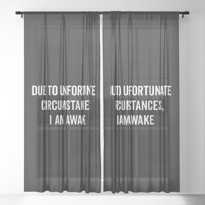I Am Awake Funny Quote Sheer Curtain
