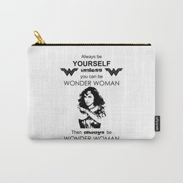 Always be Yourself unless you can be WonderWoman Carry-All Pouch