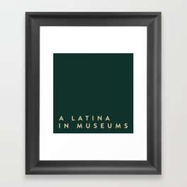 A Latina in Museums (box) Framed Art Print