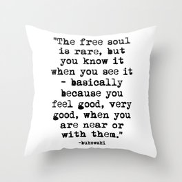 Charles Bukowski Quote Free Soul Throw Pillow
