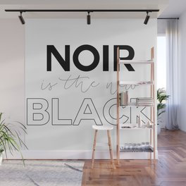 Noir is the New Black Wall Mural