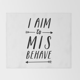 I Aim To Misbehave Throw Blanket