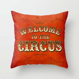 Welcome to the Circus / Dark Throw Pillow