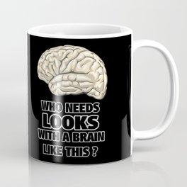 Funny Who Needs Looks black and white Coffee Mug