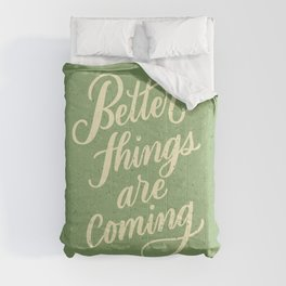 Better Things Are Coming Comforters