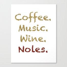 Coffee, Music, Wine, and FSU Canvas Print