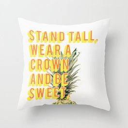 Be a pineapple! Throw Pillow