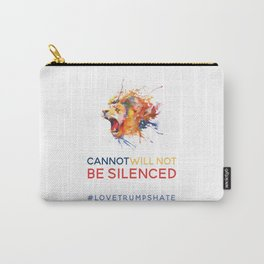 Cannot WILL NOT Be Silenced (Hear Me Roar) Carry-All Pouch