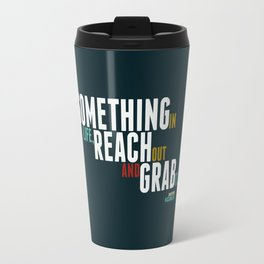 Reach Out and Grab It Travel Mug