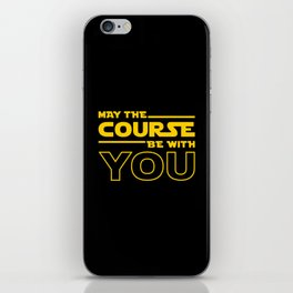 May The Course Be With You iPhone Skin