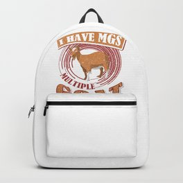 Goat Farmer I Have MGS Multiple Goat Syndrome Goat Lover Farming Backpack