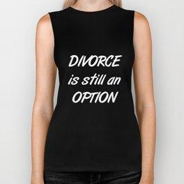 Divorce is Still an Option Funny Marriage T-Shirt Biker Tank
