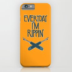 Everyday I'm Rippin' iPhone 6s Slim Case