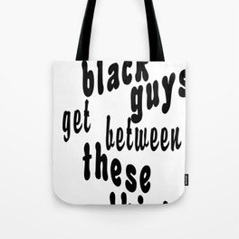 These Thighs Tote Bag