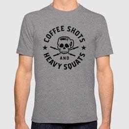 Coffee Shots And Heavy Squats v2 T-shirt