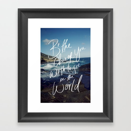 Be the Change Framed Art Print