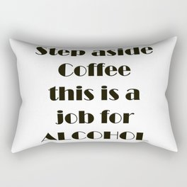 Step Aside Coffee Rectangular Pillow