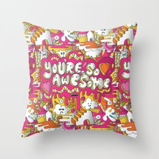 You're so awesome Throw Pillow