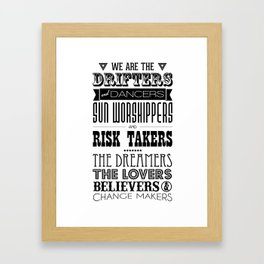 We Are the Drifters and Dancers Framed Art Print